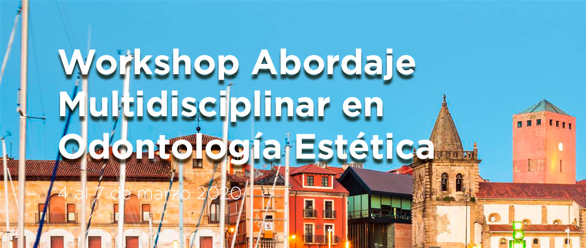 Workshop Abordaje Multidisciplinar en Odontología Estética en Gijón