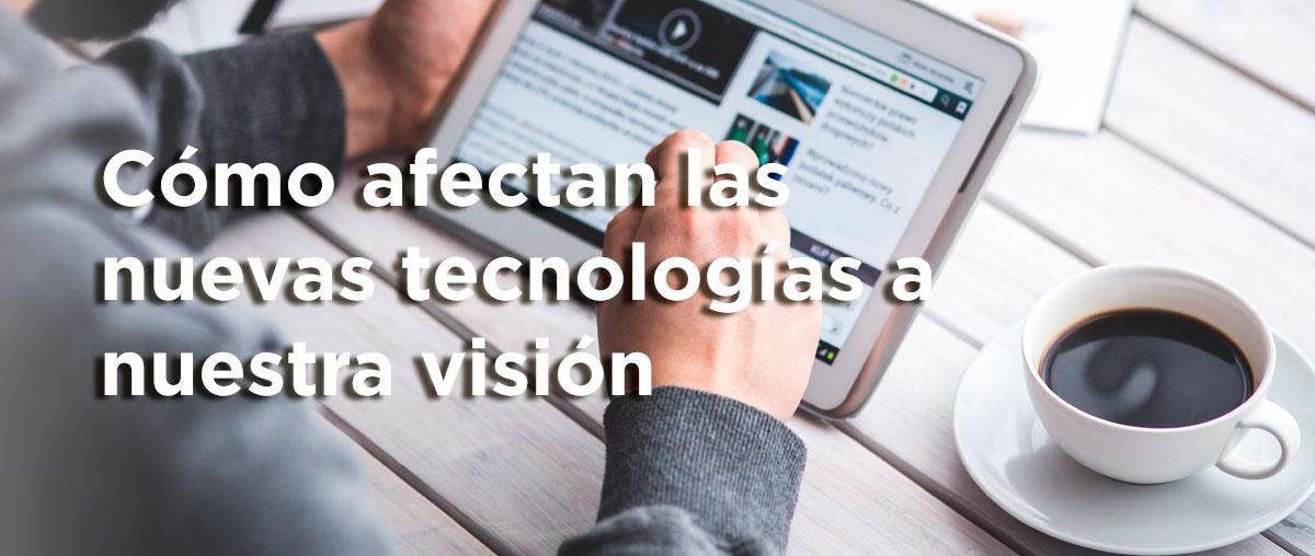 Fatiga Visual Digital: cómo afectan las nuevas tecnologías a nuestra visión